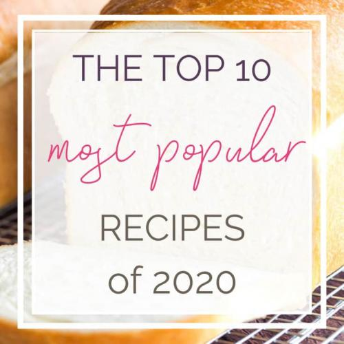 The 10 Most Popular Recipes of 2020
